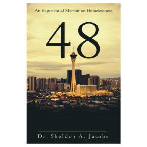 48 - An Experiential Memoir on Homelessness - Dr. Sheldon A. Jacobs