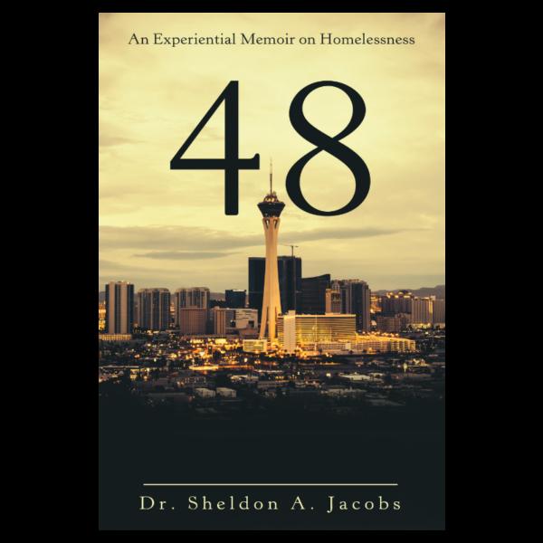48 - An Experiential Memoir on Homelessness - Dr. Sheldon A. Jacobs