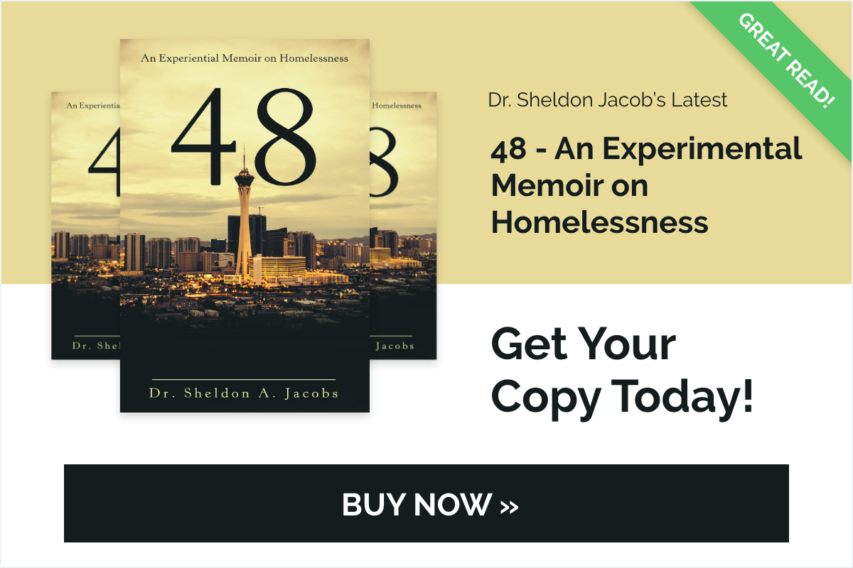 48 – AN EXPERIENTIAL MEMOIR ON HOMELESSNESS by Dr. Sheldon Jacobs